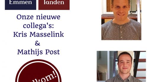 Nieuwe collega's: Kris Masselink en Mathijs Post